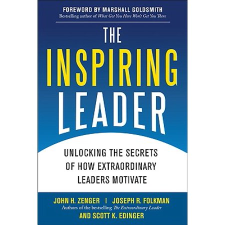 The Inspiring Leader: Unlocking the Secrets of How Extraordinary Leaders (The Motivated Student Unlocking The Enthusiasm For Learning)