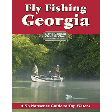Fly fishing georgia : a no nonsense guide to top waters - paperback: 9781892469205