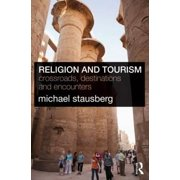Religion and Tourism : Crossroads, Destinations and Encounters