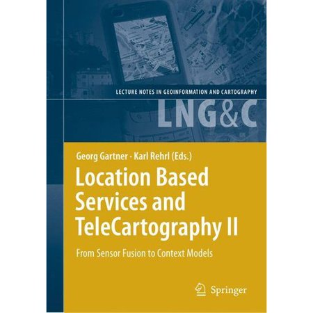 Location Based Services And Telecartography Ii  From Sensor Fusion To Context Models