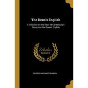 The Dean's English: A Criticism on the Dean of Canterbury's Essays on the Queen' English Paperback