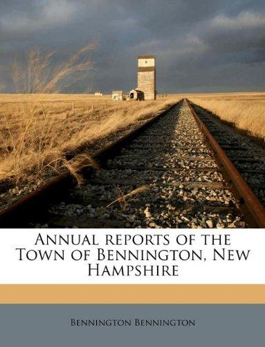 Annual Reports of the Town of Bennington, New Hampshire by