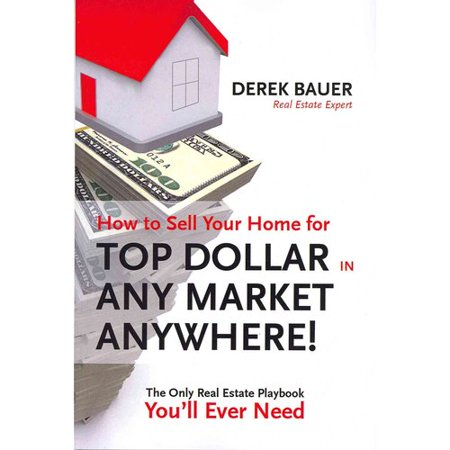 How To Sell Your Home For Top Dollar In Any Market