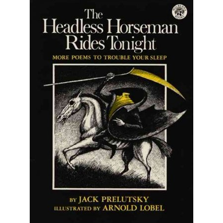 The Headless Horseman Rides Tonight: More Poems to Trouble Your - Headless Horseman Dog