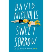 Sweet Sorrow : The long-awaited new novel from the best-selling author of ONE DAY