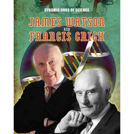 James Watson and Francis Crick (Dynamic Duos of Science) - Good Dynamic Duo Ideas