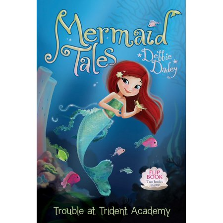 Trouble at Trident Academy/Battle of the Best Friends : Mermaid Tales Flip Book #1-2 for $<!---->