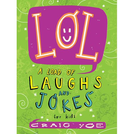 LOL : A Load of Laughs and Jokes for Kids