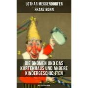Die Gnomen und das Kartenhaus und andere Kindergeschichten (Mit Illustrationen) - eBook