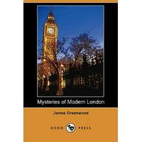 Mysteries of Modern London (Dodo Press)