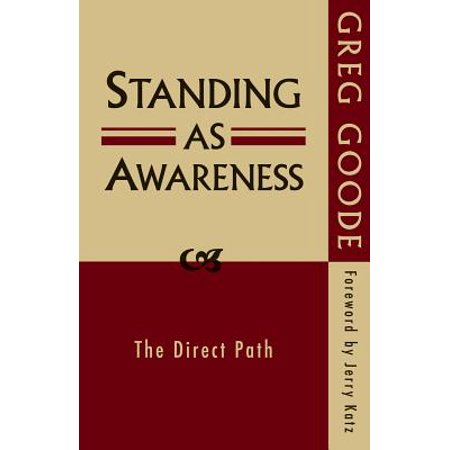 Standing as Awareness : The Direct Path (The Direct Path)