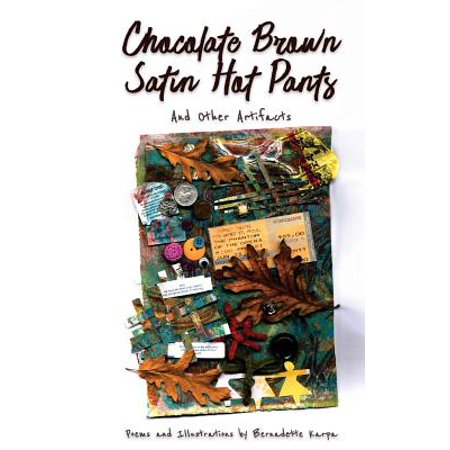 Chocolate Brown Satin Hot Pants and Other Artifacts Whether she's collecting buttons, unraveling Mary Jane wrappers, or contemplating second hand clothing, Bernadette Karpa reminds us that while past objects are part of our histories, they do not need to define us.