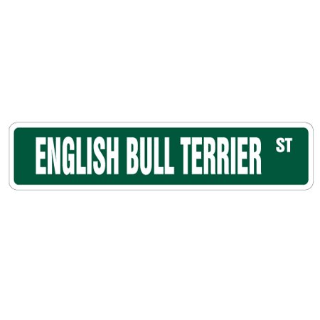 - ENGLISH BULL TERRIER Street Sign dog lover owner breeder vet | Indoor/Outdoor |  24