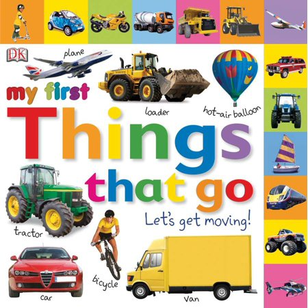 Tabbed Board Books: My First Things That Go : Let's Get Moving!