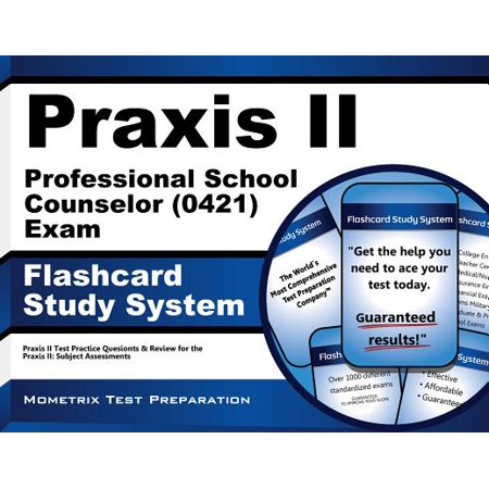 Praxis II Professional School Counselor (5421) Exam Flashcard Study System : Praxis II Test Practice Questions and Review for the Praxis II Subject