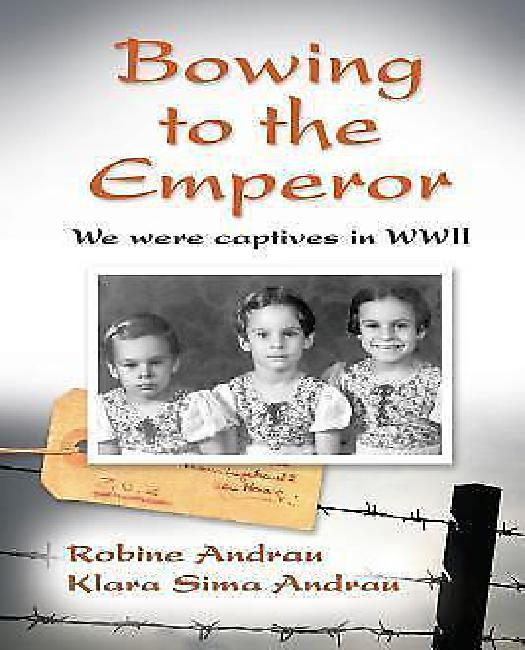Bowing to the Emperor: We Were Captives in WWII by