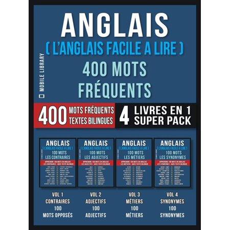 Anglais L Anglais Facile A Lire 400 Mots Frequents 4 Livres En 1 Super Pack Ebook