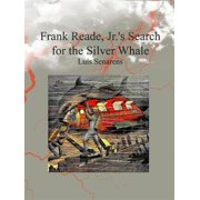 Frank Reade, Jr.'s Search for the Silver Whale - eBook