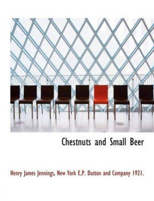 Chestnuts and Small Beer by
