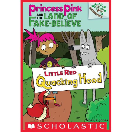 Little Red Quacking Hood: A Branches Book (Princess Pink and the Land of Fake-Believe #2) - (Two In The Pink Two In The Stink)