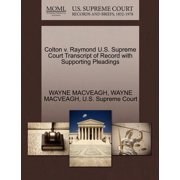 Colton V. Raymond U.S. Supreme Court Transcript of Record with Supporting Pleadings