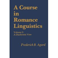 A Course in Romance Linguistics : Volume 2: A Diachronic View (Paperback)