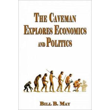 The Caveman Explores Politics and Economics - eBook