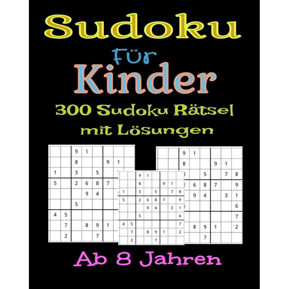 sudoku für kinder 300 sudoku rätsel mit lösungen ab 8
