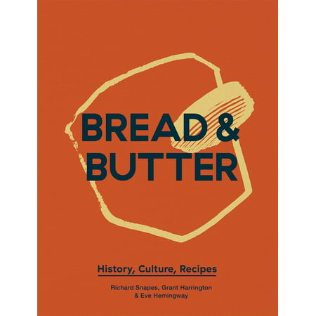 Bread and Butter : History, Culture,