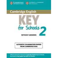 Ket Practice Tests: Cambridge English Key for Schools 2 Student's Book Without Answers: Authentic Examination Papers from Cambridge ESOL (Paperback)