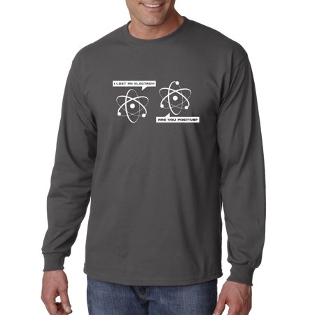 Trendy USA 477 - Unisex Long-Sleeve T-Shirt Lost an Electron Positive Negative Atom Molecule Science Medium Charcoal