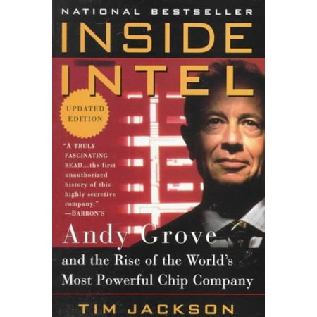 Inside Intel  Andy Grove And The Rise Of The Worlds Most Powerful Chip Company
