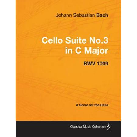 Johann Sebastian Bach - Cello Suite No.3 in C Major - BWV 1009 - A Score for the Cello -