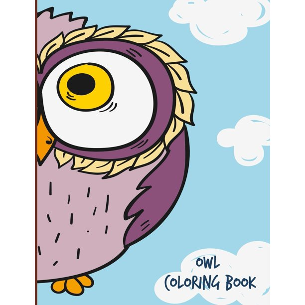 Owl Coloring Book For Adults Teens And Kids Fun Easy And Relaxing Coloring Pages Relaxation And Stress Relief Activity Sheets Paperback Walmart Com Walmart Com