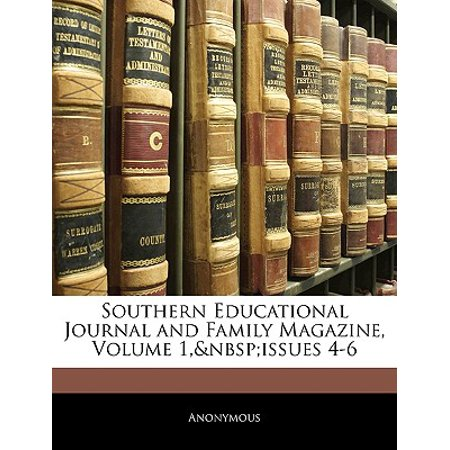 Southern Educational Journal and Family Magazine, Volume 1, Issues 4-6