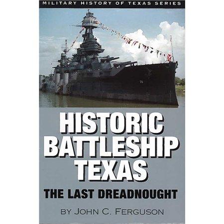 Historic Battleship Texas : The Last Dreadnought