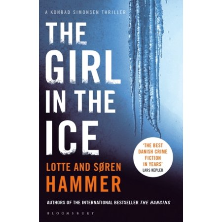 The Girl in the Ice (A Konrad Simonsen Thriller) (The Girl In The Ice Lotte Hammer)