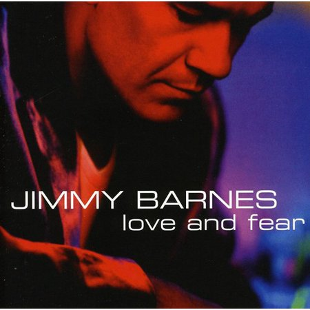 Jimmy Barnes - Love & Fear [CD]