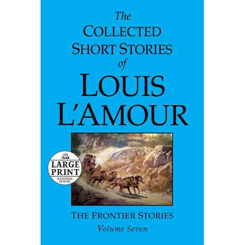 The Collected Short Stories of Louis L'Amour: The Frontier Stories
