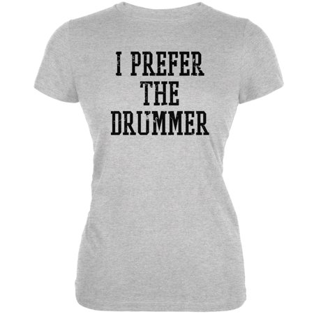I Prefer The Drummer Heather Grey Juniors Soft T Shirt