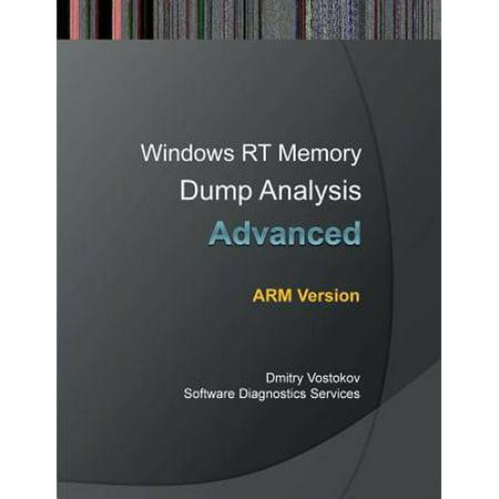 Advanced Iv Training Arm - Advanced Windows Rt Memory Dump Analysis, Arm Edition : Training Course Transcript and Windbg Practice Exercises