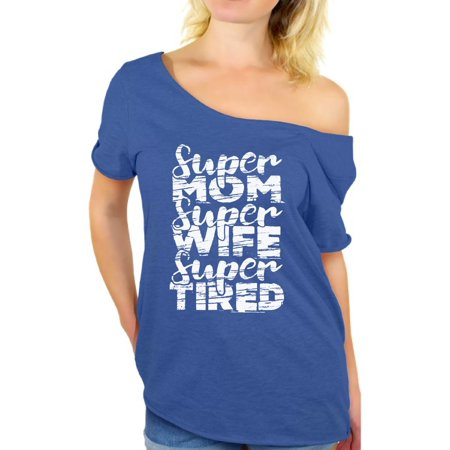 Awkward Styles Women's Super Mom Super Wife Super Tired Graphic Off Shoulder Tops T-shirt White Mother's Day (Super Mom Super Wife Super Tired T Shirt)
