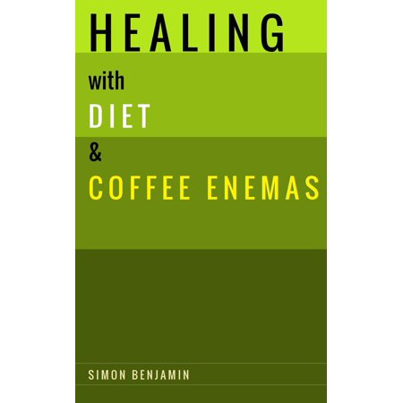 Healing with Diet & Coffee Enemas - eBook