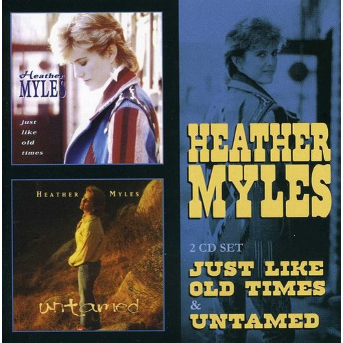 Heather Myles - Just Like Old Times /Untamed [CD]