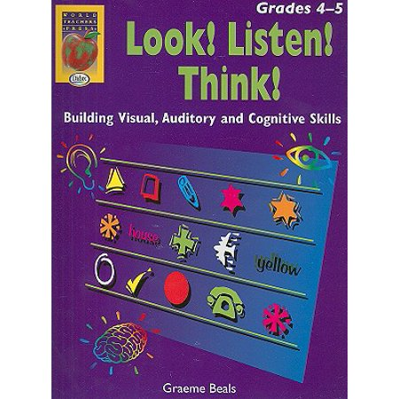 Look! Listen! Think!, Grades 4-5 : Building Visual, Auditory and Cognitive -