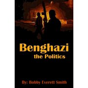 Benghazi, The Politics - eBook