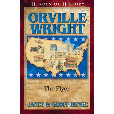 Orville Wright: The Flyer