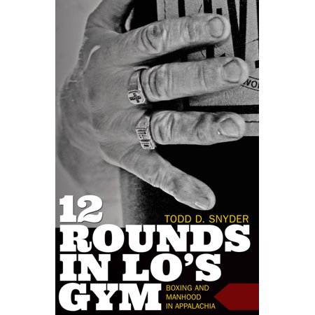 12 Rounds in Lo's Gym : Boxing and Manhood in
