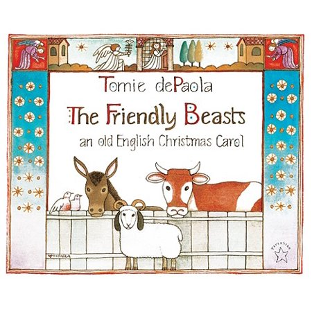 The Friendly Beasts : An Old English Christmas