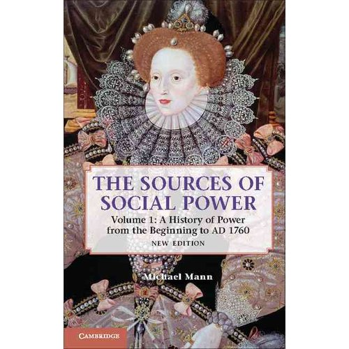 The Sources of Social Power: A History of Power from the Beginning to Ad 1760